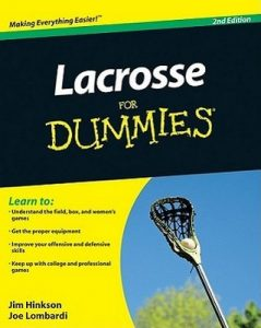 Lacrosse for Dummies (2nd Edition) – Jim Hinkson, Joe Lombardi [PDF] [English]
