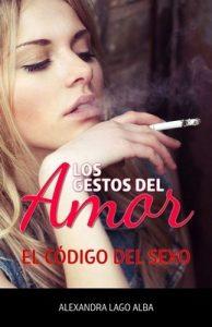 Los Gestos del Amor: El código del sexo – Alexandra Lago Alba [ePub & Kindle]