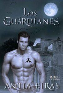 Los Guardianes (La Orden de los Varones nº 1) – Antía Eiras [ePub & Kindle]