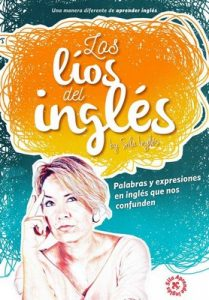 Los líos del inglés: Palabras y expresiones en inglés que nos confunden – Sila Inglés, Eva Reina [ePub & Kindle]