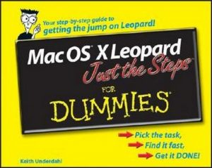 Mac OS X Leopard Just the Steps for Dummies – Keith Underdahl [PDF] [English]