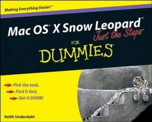 Mac OS X Snow Leopard Just the Steps for Dummies – Keith Underdahl [PDF] [English]