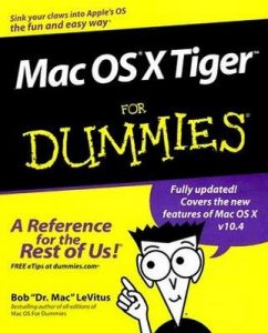 Mac OS X Tiger for Dummies – Bob LeVitus [PDF] [English]