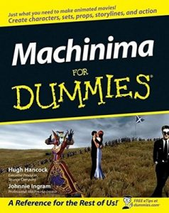 Machinima for Dummies – Hugh Hancock, Johnnie Ingram [PDF] [English]