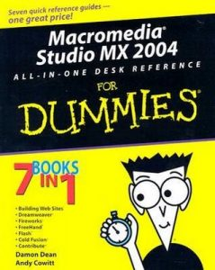 Macromedia Studio MX 2004 ALL-IN-ONE DESK REFERENCE for Dummies – Damon Dean, Andy Cowitt, Ellen Finkelstein, Doug Sahlin, Camiller McCue [PDF] [English]