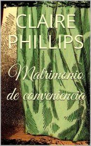 Matrimonio de conveniencia – Claire Phillips [ePub & Kindle]