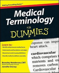 Medical Terminology for Dummies – Beverley Henderson, Jennifer Dorsey [PDF] [English]