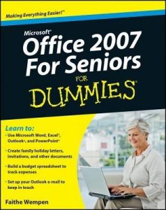 Microsoft Office 2007 for Seniors for Dummies – Faithe Wempen [PDF] [English]