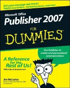 Microsoft Office Publisher 2007 for Dummies – Jim McCarter, Jacqui Salerno Mabin [PDF] [English]