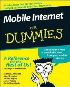 Mobile Internet for Dummies – Michael J. O'Farrel, John R. Levine, Jostein Algroy, James Pearce, Daniel Appelquist [PDF] [English]