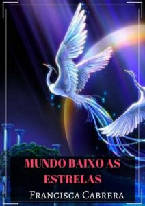 Mundo baixo as estrelas – Francisca Cabrera [ePub & Kindle]