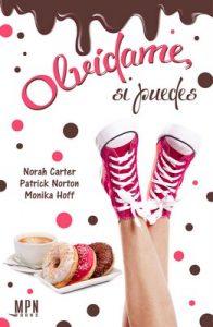 Olvidame, si puedes – Norah Carter, Patrick Norton, Monkia Hoff [ePub & Kindle]