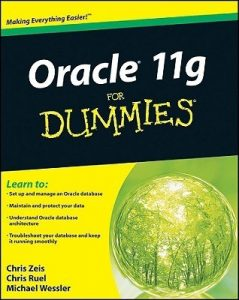 Oracle 11g for Dummies – Chris Zeis, Chris Ruel, Michael Wessier [PDF] [English]
