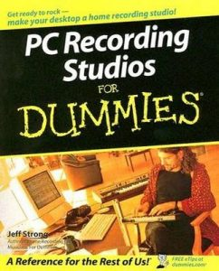 PC Recording Studios for Dummies – Jeff Strong [PDF] [English]