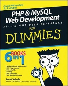 PHP & MySQL Web Development All-in-One Desk Reference for Dummies – Janet Valade, Tricia Ballad, Bill Ballad [PDF] [English]