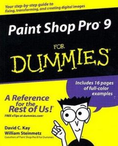 "Paint Shop Pro 9 for Dummies – David Kay, William ""The Ferrett"" Steinmetz [PDF] [English]"