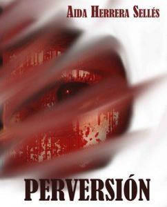 Perversión – Aida Herrera Sellés [ePub & Kindle]