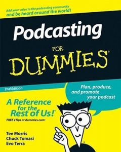 Podcasting for Dummies (2nd Edition) – Tee Morris, Chuck Tomasi, Evo Terra [PDF] [English]