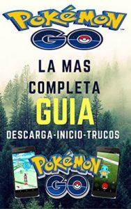 Pokemon Go: La más completa guía – Alexander Damiron [ePub & Kindle]
