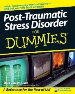 Post-Traumatic Stress Disorder for Dummies – Mark Goulston [PDF] [English]