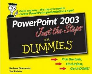 PowerPoint 2003 Just the Steps for Dummies – Barbara Obermeier, Ted Padova [PDF] [English]