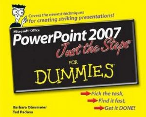 PowerPoint 2007 Just the Steps for Dummies – Barbara Obermeier, Ted Padova [PDF] [English]