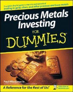 Precious Metals Investing for Dummies – Paul Mladjenovic [PDF] [English]