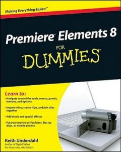 Premiere Elements 8 for Dummies – Keith Underdahl [PDF] [English]