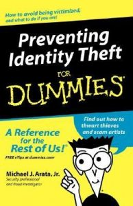 Preventing Identity Theft for Dummies – Michael J. Arata [PDF] [English]