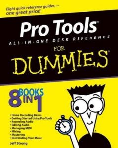 Pro Tools All-in-One Desk Reference for Dummies – Jeff Strong [PDF] [English]