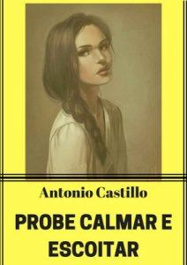 Probe calmar e escoitar – Antonio Castillo [ePub & Kindle] [Galician]