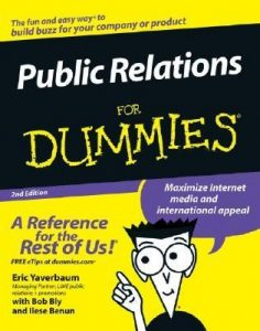 Public Relations for Dummies (2nd Edition) – Eric Yaverbaum, Robert Bly, Ilise Benun [PDF] [English]