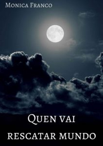 Quen vai rescatar mundo – Monica Franco [ePub & Kindle] [Galician]