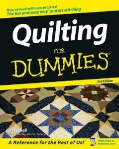 Quilting for Dummies (2nd Edition) – Cheryl Fall [PDF] [English]