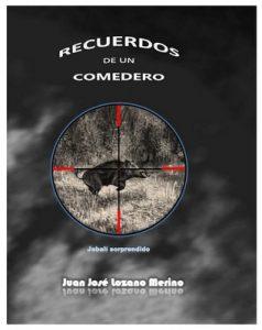 Recuerdos de un comedero – Juan José Lozano Merino [ePub & Kindle]