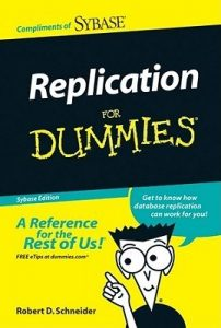 Replication for Dummies (Sybase Edition) – Robert D. Schneider [PDF] [English]