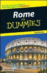 Rome for Dummies (2nd Edition) – Bruce Murphy, Alessandra de Rosa [PDF] [English]