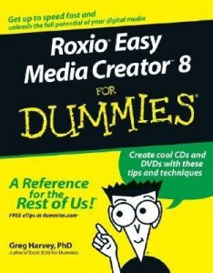 Roxio Easy Media Creator 8 for Dummies – Greg Harvey [PDF] [English]