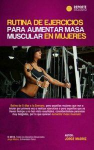 Rutina de ejercicios para aumentar masa muscular para mujeres: Entrenamiento físico para mujeres Rutina de ejercicios para mujeres en el gimnasio – Jorge Madriz, Flor Peña [ePub & Kindle]