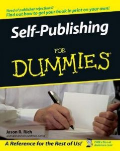Self-Publishing for Dummies – Jason R. Rich [PDF] [English]
