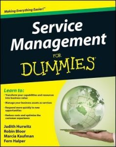 Service Management for Dummies – Judith Hurwitz, Robin Bloor, Marcia Kaufman, Fern Halper [PDF] [English]