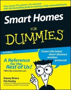 Smart Homes for Dummies (3rd Edition) – Danny Briere, Pat Hurley [PDF] [English]