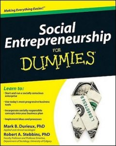 Social Entrepreneurship for Dummies – Mark B. Durieux, Robert A. Stebbins [PDF] [English]