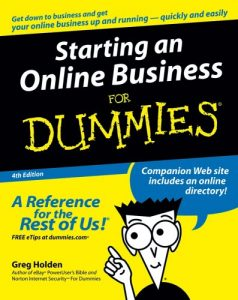 Starting an Online Business for Dummies (4th Edition) – Greg Holden [PDF] [English]