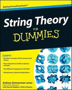 String Theory for Dummies – Andrew Zimmerman Jones, Daniel Robbins [PDF] [English]