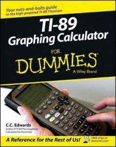 TI-89 Graphing Calculator for Dummies – C. C. Edwards [PDF] [English]