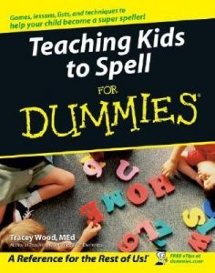 Teaching Kids to Spell for Dummies – Tracey Wood [PDF] [English]
