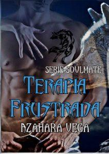 Terapia frustrada (Serie SoulMate nº 1) – Azahara Vega [ePub & Kindle]