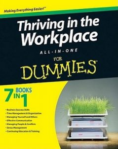 Thriving in the Workplace All-in-One for Dummies – Marty Brounstein, Michael C. Donaldson, Peter Economy, Allen Elkin, Sue Fox, Kevin Johnson, Malcolm Kushner, Susan Manning, Mark McCormack, Bob Nelson, Vivian Scott [PDF] [English]