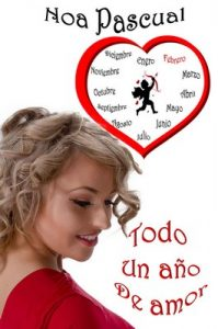 Todo un año de amor – Noa Pascual [ePub & Kindle]